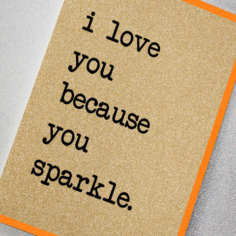 I Love You Because You Sparkle