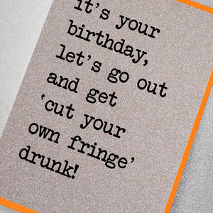 Let's Get 'Cut Your Fringe Drunk!'