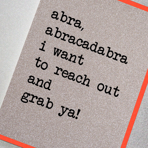 Abra Abracadabra I Want To Reach Out And Grab Ya!