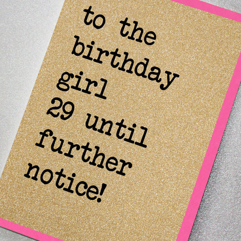 To The Birthday Girl 29 Until Further Notice