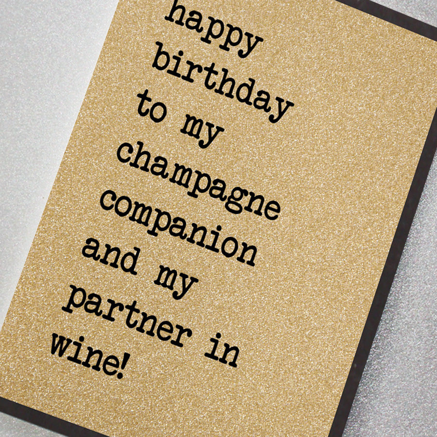 Happy Birthday to My Champagne Companion and My Partner In Wine