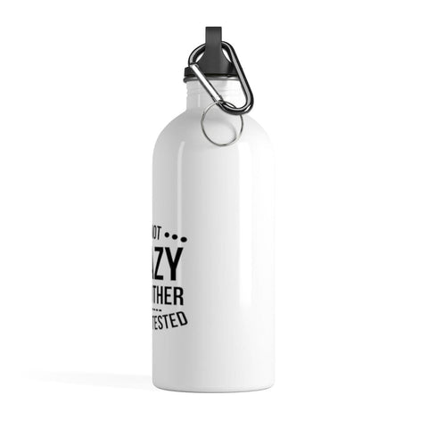 Stainless Steel Not Crazy Water Bottle - Merchandize.ca
