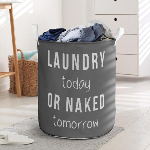 Laundry Today or Naked Tomorrow Hamper - Merchandize.ca