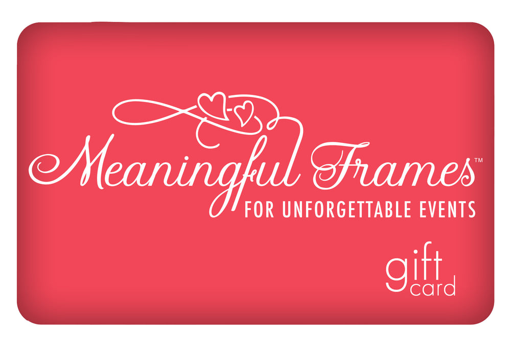 Meaningful Frames Gift Card