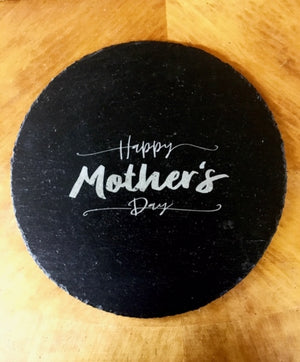 Round Slate Serving Tray . Personalized for Mother's Day