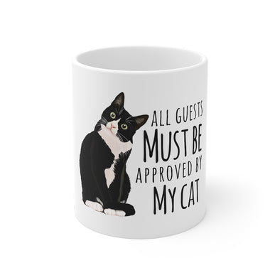 "Tea and Coffee Mug ""All Guests Must Be Approved By Cat"" 11oz"