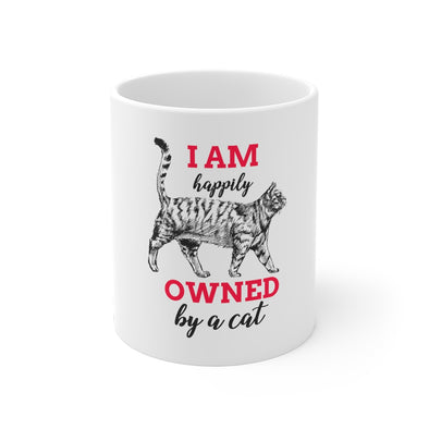 I Am Happily Owned By A Cat - Mug 11oz