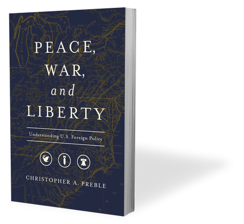 Peace, War, and Liberty: Understanding U.S. Foreign Policy