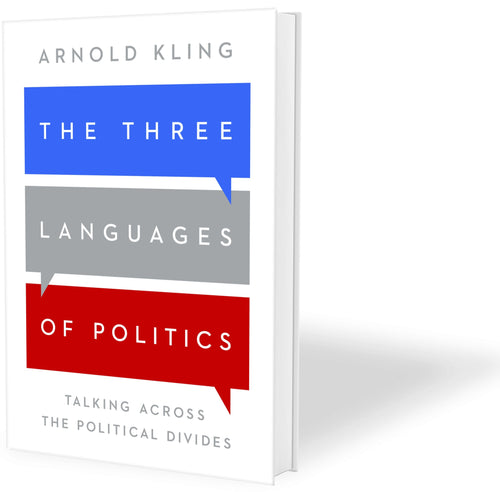 Three Languages of Politics: Talking Across the Political Divides