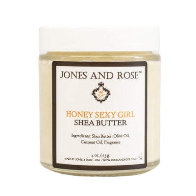 Honey Sexy Girl Shea Butter - Jones and Rose