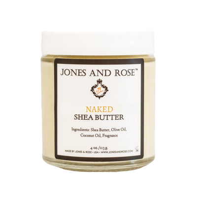 Naked Shea Butter - Jones and Rose