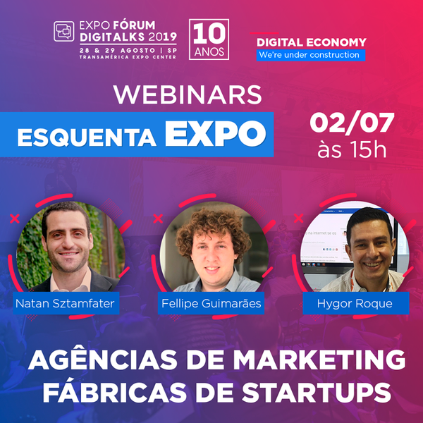 Esquenta EXPO - Series of webinars to prepare for the Digitalks 2019