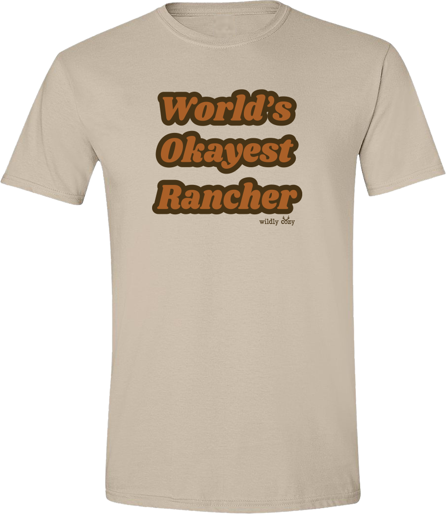 World's Okayest Rancher Tee Sand