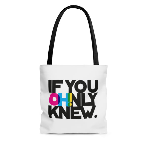 If You Only Knew tote