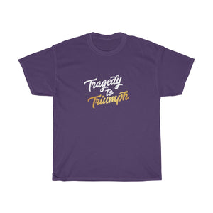 Tragedy to Triumph (Gold) Cotton Tee