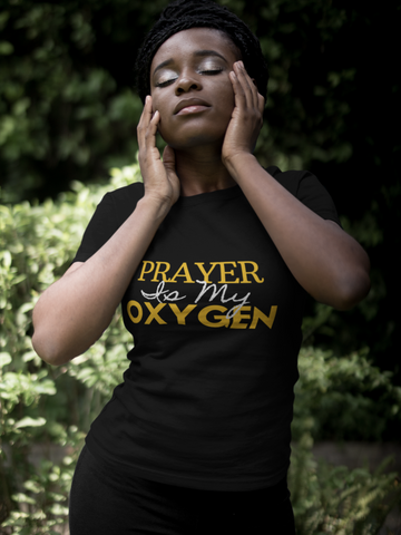 Prayer Is My Oxygen T-Shirt