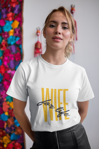 Wife for Life T-shirt