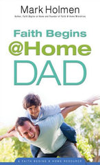 Faith begins @ home Dad