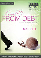 Freed-Up from Debt: How to Get Out and Stay Out Teaching DVD