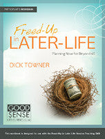 Freed-Up in Later Life: Planning Now for Beyond 65 Participant's Workbook