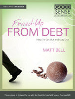 Freed-Up from Debt: How to Get Out and Stay Out Participant's Guide