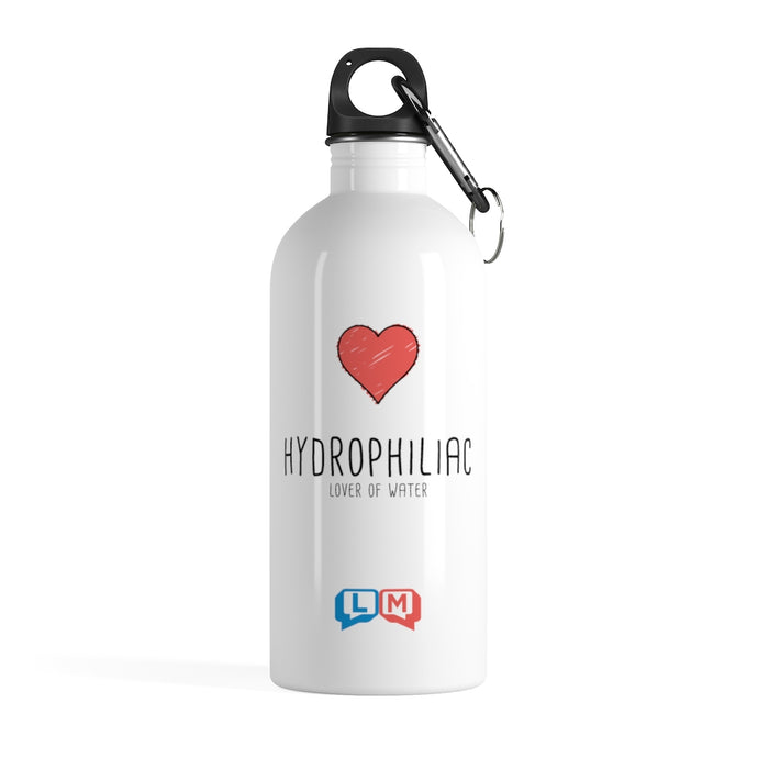 Hydrophiliac (lover of water) Stainless Steel Water Bottle