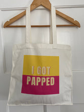 Load image into Gallery viewer, I got Papped tote bag