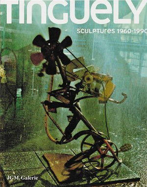 Jean Tinguely, Sculptures 1960-1990