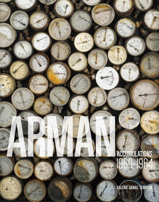 Arman - Accumulations 1960-1964