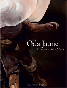 Oda Jaune, Once in a Blue Moon