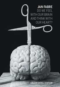 "Jan Fabre, ""Do we feel with our brain and think with our heart?"""