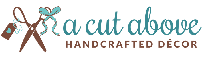 A Cut Above Handcrafted Decor
