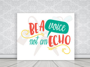 8x10 white canvas with text be a voice not an echo.