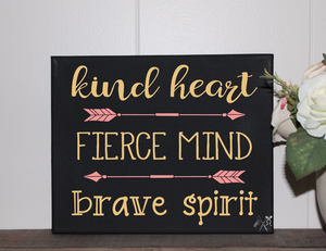 Kind Heart Fierce Mind Brave Spirit Canvas Sign