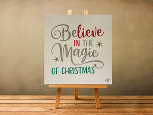 6x6x1 wood panel sign. Text reads Believe in the Magic of Christmas.