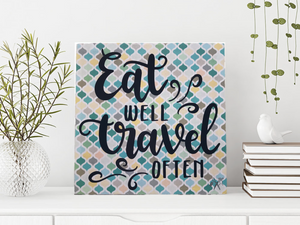 Eat Well Travel Often Wood Sign