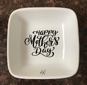 4x4 porcelain square trinket dish. Premium, permanent vinyl applied. Text - Happy Mother's Day. Choice of color.