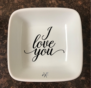 4x4 porcelain square trinket dish. Premium, permanent vinyl applied. Text - I love you. Choice of color.