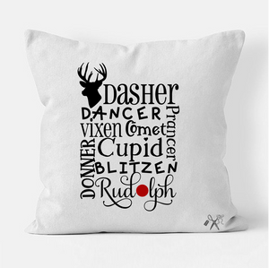 16x16 square, cotton, white pillow cover. Heat transfer vinyl professionally applied. Text - all of santa's reindeer names with red O in Rudolph
