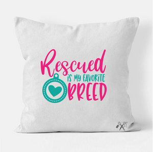 16x16 square, cotton, white pillow cover. Heat transfer vinyl professionally applied. Text - Rescued is my favorite breed & heart inside a dog tag. In teal and hot pink, but can be changed to different color combination.