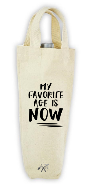 My Favorite Age is Now Wine Bag