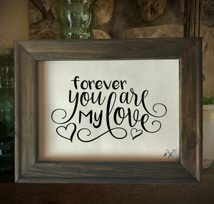 Forever You are my Love Framed Canvas