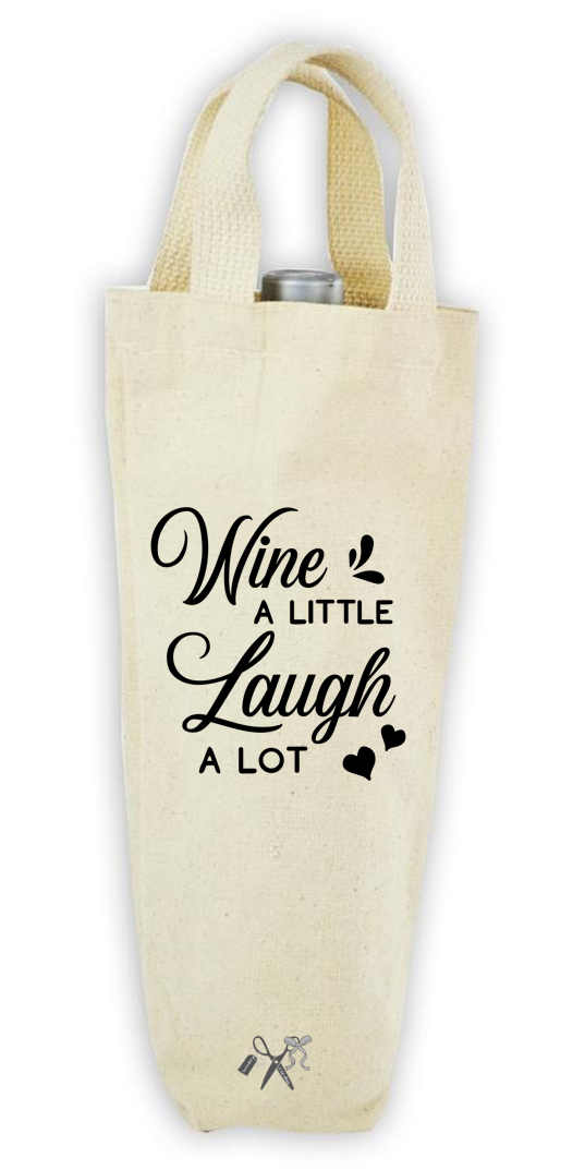 Cotton/poly canvas wine bottle tote with webbed handles. Heat transfer black vinyl professionally applied. Text - Wine a little. Laugh a lot.