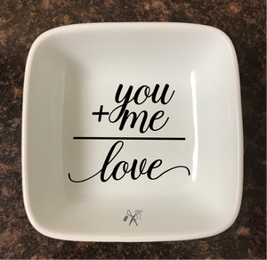 4x4 porcelain square trinket dish. Premium, permanent vinyl applied. Text - you+me = love. Choice of color.
