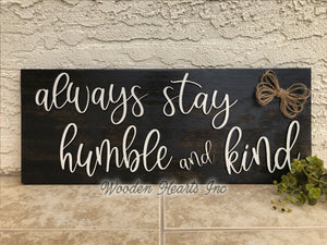 Always Stay Humble and Kind 3D Wood Horizontal Wall Home Sign With Jute Rope 9x24 - Wooden Hearts Inc