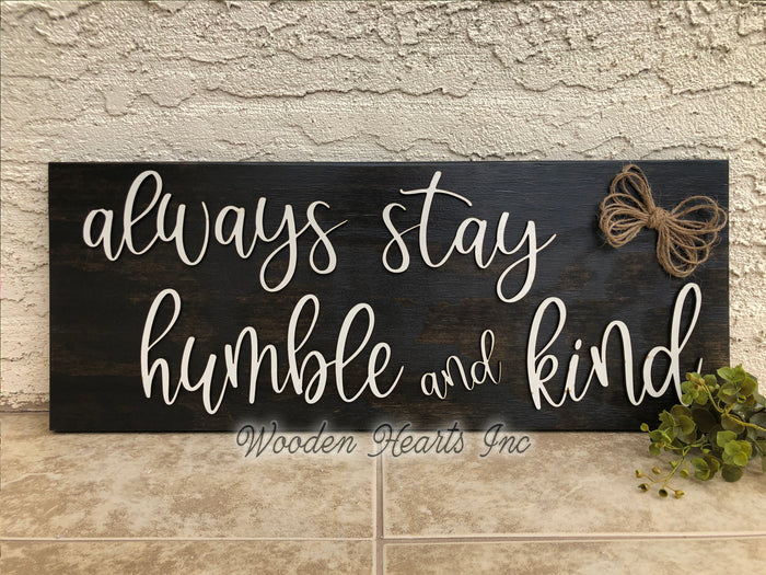 Always Stay Humble and Kind 3D Wood Horizontal Wall Home Sign With Jute Rope 9x24