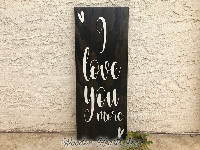 I Love You More 3D Wood Horizontal Wall Home Sign 9x24 White Gray Wedding GIft