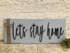 Lets Stay Home 3D Wood Horizontal Wall Sign With Jute Rope 7x20 White Gray Black - Wooden Hearts Inc