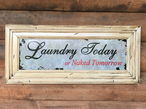 LAUNDRY Today or Naked Tomorrow, HUMOR SIGN, Reclaimed Wall Wood Distressed Room Decor - Wooden Hearts Inc
