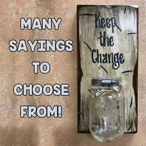 Mason MONEY Change JAR Wall Sconce *Saying of your choice! Personalize Bank Fund - Wooden Hearts Inc